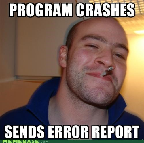 computers,crash,Error Report,Good Guy Greg,programmers,programs