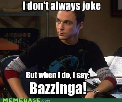 bazinga,big bang theory,joke,nerd,sheldon,the most interesting man in the world