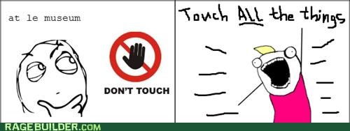 all the guy,all the things,do not,museum,Rage Comics,touch