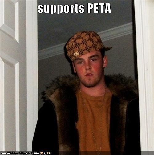 animals peta rights Scumbag Steve - 5042758656