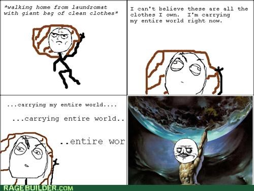 and carry the world,carry,heavy,laundry,Rage Comics,world