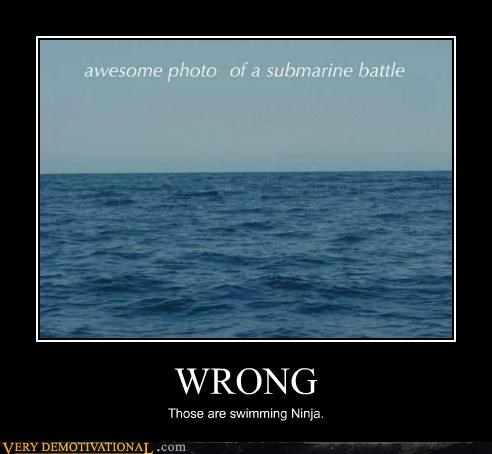 hilarious,ninjas,submarines,swimming,wrong