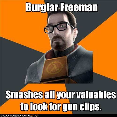 burglar,gordon freeman,smashes,valuables,video games