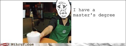 coffee food service masters overeducated server Starbucks - 5043226880