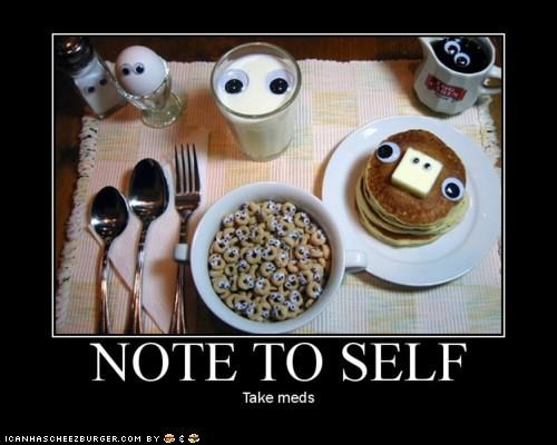 breakfast crazy eyes food googly eyes meds wtf