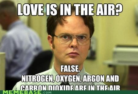 air,dwight schrute,facts,love,Memes,nitrogen