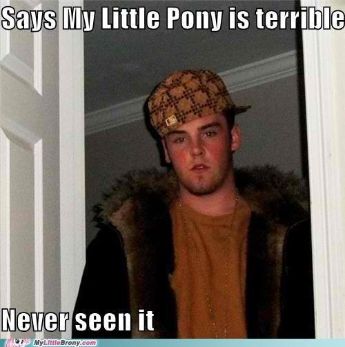 hater meme pony Scumbag Steve - 5046391040