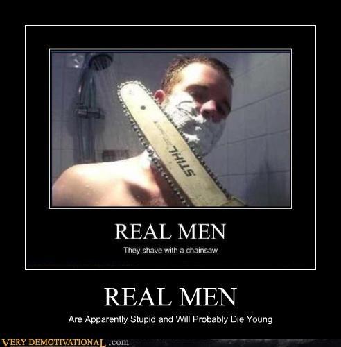 chainsaw idiot idiots real men shaving - 5046417920
