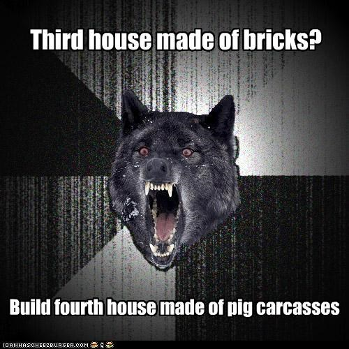 animemes,fairy tales,houses,Insanity Wolf,stories,three little pigs,wolf