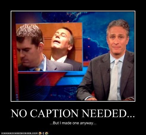 gay,john boehner,jon stewart,no caption needed,politicians,Pundit Kitchen,pundits,sex