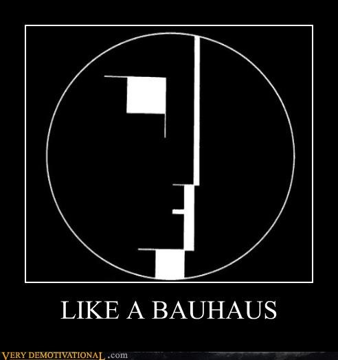 art bauhaus hilarious Like a Boss Music