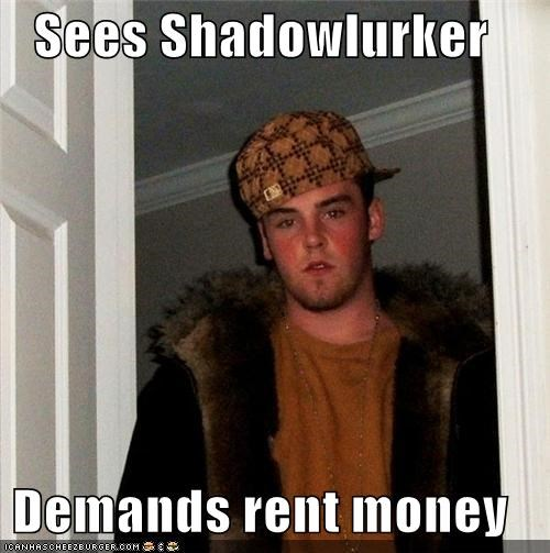 hiding rent Scumbag Steve shadowlurker shadows - 5049649408