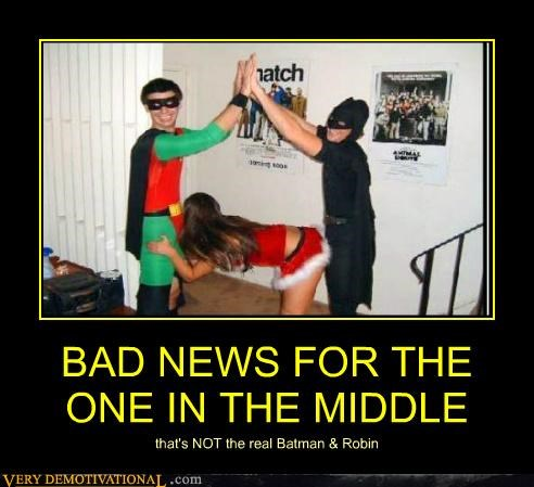 BAD NEWS FOR THE ONE IN THE MIDDLE that's NOT the real Batman & Robin