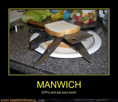 MANWICH STFU and eat your lunch