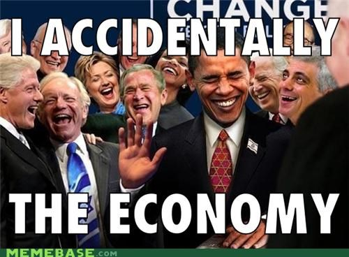 accidentally,bush,economy,Memes,obama,president
