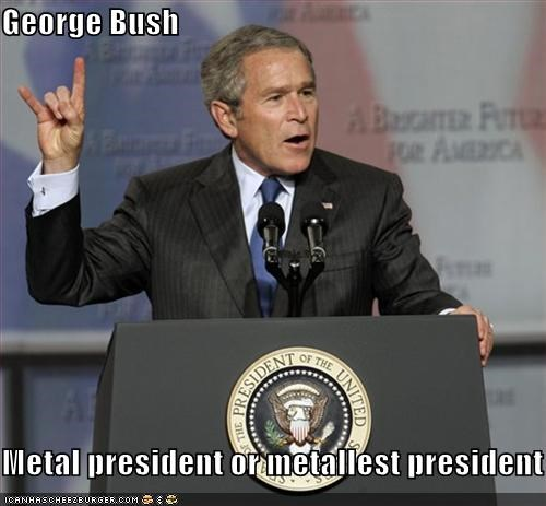 george w bush,metal,political pictures