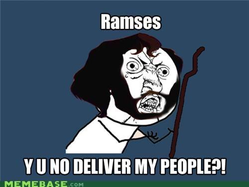 bible egypt let them go people Ramses Y U No Guy - 5054857472