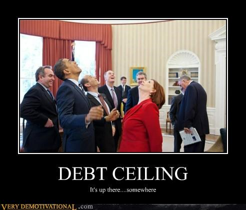 DEBT CEILING It's up there....somewhere