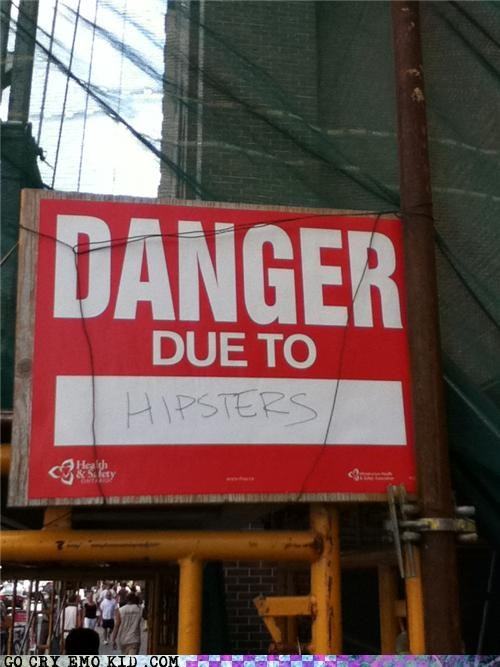 danger hipsterlulz hipsters sign - 5057681920