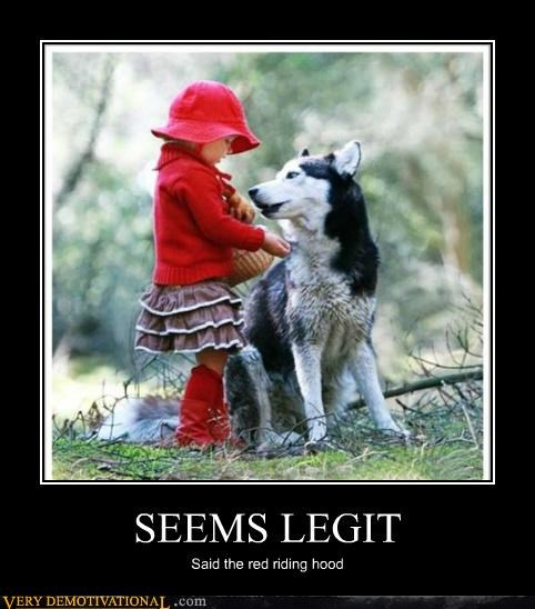 Pure Awesome,red riding hood,seems legit,wolf