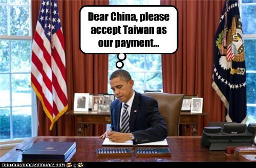 Dear China, please accept Taiwan as our payment...