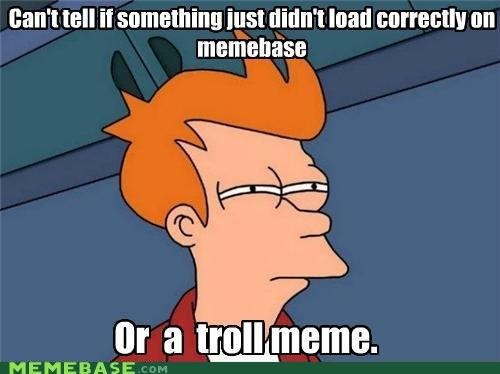 You damn, dirty trolls!