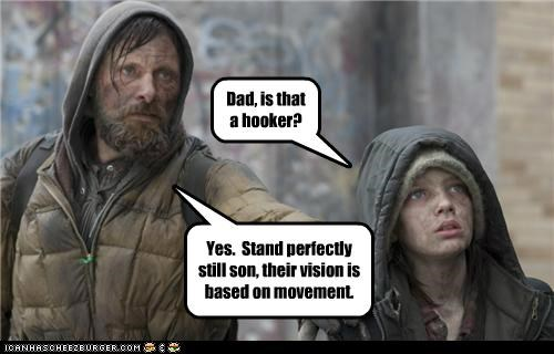 Dad, is that a hooker? Yes. Stand perfectly still son, their vision is based on movement.