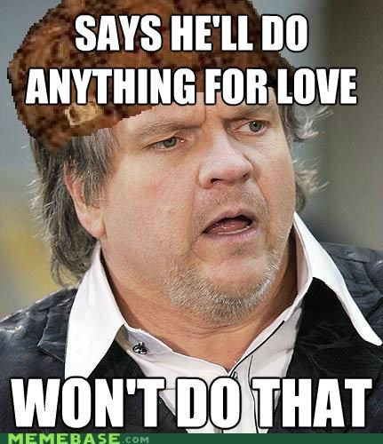 anything for love,lyrics,Meat Loaf,Memes,Music