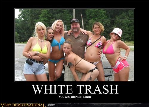 hilarious Sexy Ladies white trash - 5063687680