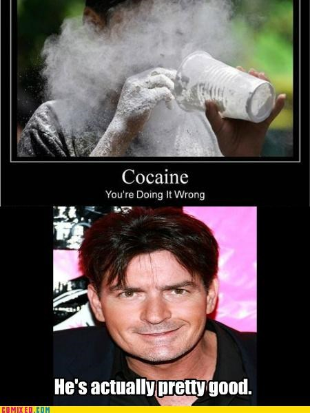 celebutard,Charlie Sheen,coke,white powder,youre-doing-it-wrong