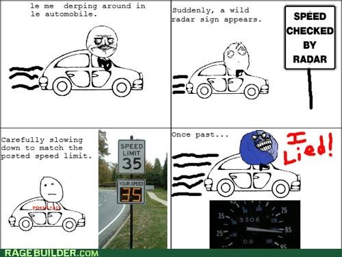 driving,i lied,me gusta,poker face,radar,Rage Comics,sign,speed limit