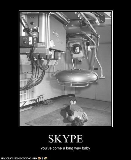 SKYPE you've come a long way baby