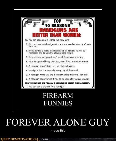 forever alone funny handguns hilarious women - 5067684864