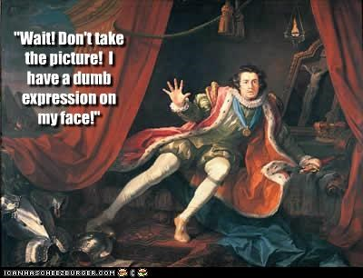 art dont-take-the-picture historic lols painting ugly wait wait a minute you look stupid - 5067829504