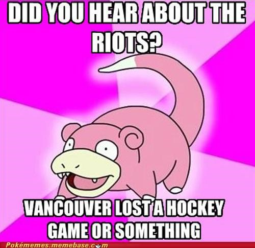Canada,IRL,London,news,riot,slowpoke,vancouver