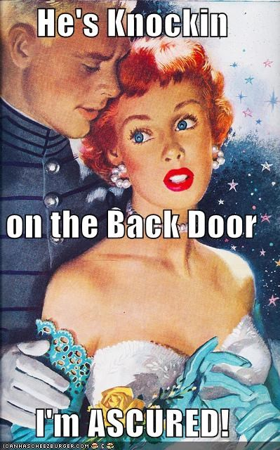 back door,butts,historic lols,innuendo,men,scared,sex,women