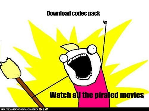 Download codec pack Watch the pirated movies all