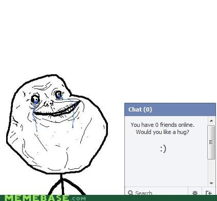 chat,facebook,forever alone,friends,hug