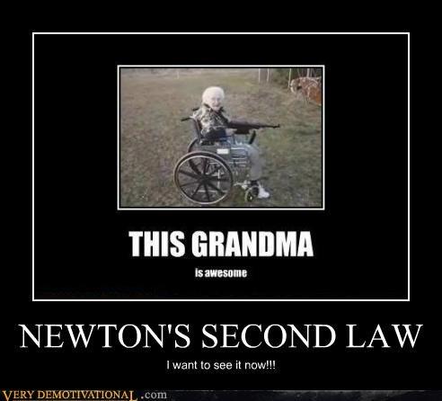 grandma hilarious Newton second law - 5077378304
