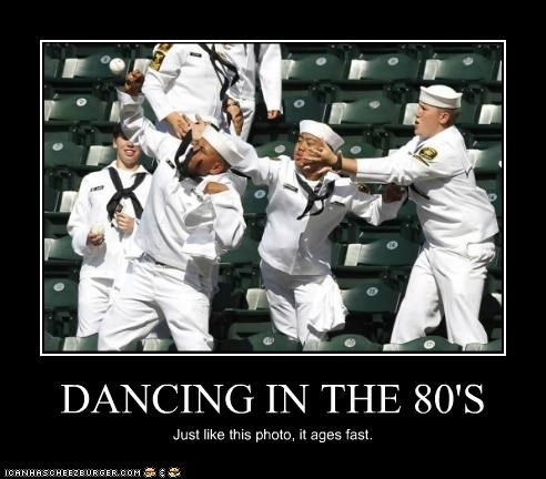 DANCING IN THE 80'S Just like this photo, it ages fast.