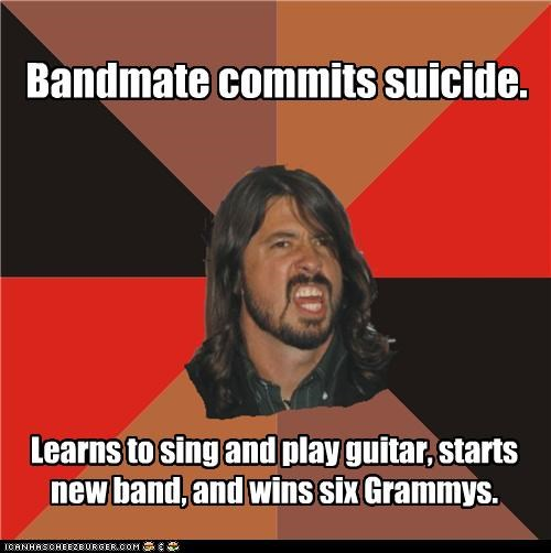 Bandmate commits suicide. Learns to sing and play guitar, starts new band, and wins six Grammys.