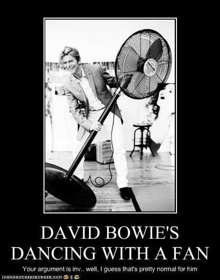 celeb,david bowie,fan,fans,musicians,normal,roflrazzi,weird,your argument is invalid