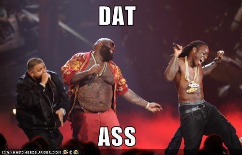 dat ass,dj khaled,lil wayne,musicians,rappers,rick ross,roflrazzi