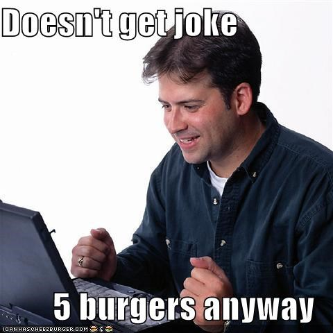 burgers humor jokes lol Net Noob - 5080017152