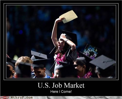 demotivational graduation job market school unemployment - 5080345088