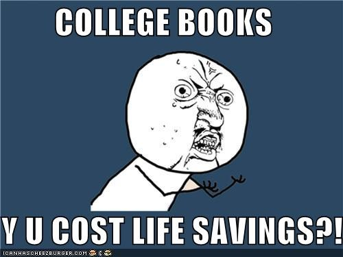 books,college,cost,life,money,savings,Y U No Guy