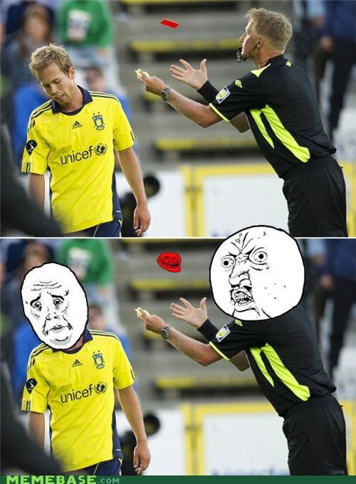 faces,Okay,red card,referee,soccer,troll,Y U No Guy