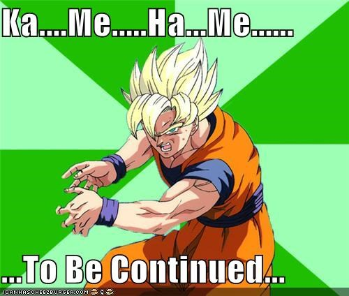 continued,dragonball,kamehameha,Memes,suspense,z