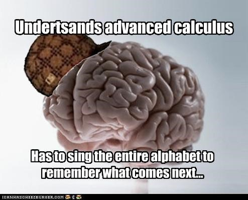 alphabet,calculus,mistakes,scumbag brain,spelling,typing,understands