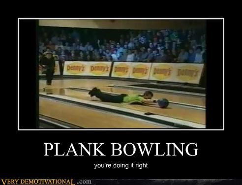 bowling,doing it right,hilarious,plank